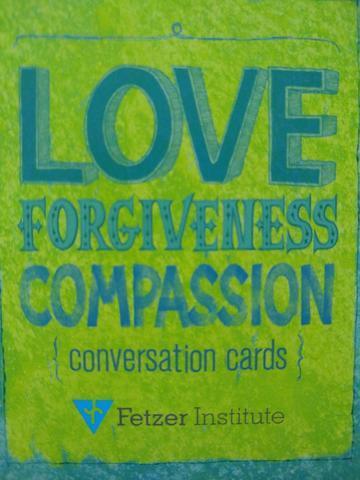 Love, Forgiveness, Compassion Fetzer Card